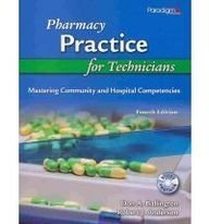 Pharmacy Practice for Technicians: Mastering Community and Hospital Competencies - Don A. Ballington, Robert J. Anderson