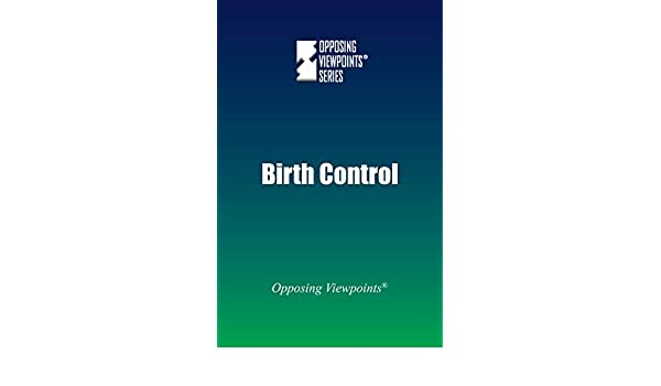 birth control opposing viewpoints