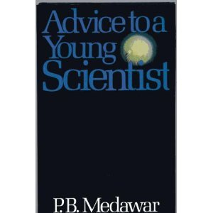 (Advice to a Young Scientist (The Alfred P. Sloan Foundation series))