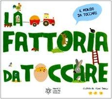 La fattoria da toccare. Ediz. illustrata Cartonato – 27 gen 2010 X. Deneux Franco Cosimo Panini 8857001857 LETTERATURA PER RAGAZZI