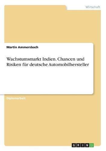 Read Online Wachstumsmarkt Indien. Chancen Und Risiken Für Deutsche Automobilhersteller (German Edition) pdf