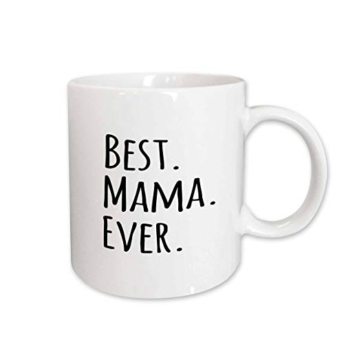 3dRose mug_151528_1 Best Mama Ever Gifts for Moms Mother Nicknames Good for Mothers Day Black Text Ceramic Mug, 11-Ounce