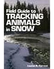 Field Guide to Tracking Animals in Snow: How to Identify and Decipher Those Mysterious Winter Trails