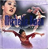 img - for Michelle Kwan: Skating Like the Wind (Figure Skaters) book / textbook / text book