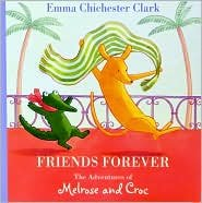 Friends Forever: The Adventures of Melrose and Croc