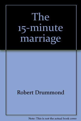 The 15-minute marriage: Principles for living happily ever after