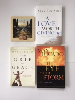 Max Lucado (4 Book Set) A Love Worth Giving -- Traveling Light for Mothers -- In the Grip of Grace -- In the Eye of the Storm. (Max Lucado In The Grip Of Grace)