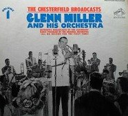 Chesterfield Broadcasts Authentic Broadcasts of the Legendary Radio Program by the Original Orchestra all on Record for the first Time