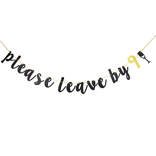 Please Leave by 9 Banner Funny Birthday Holiday Housewarming Gold Party Banner, Bachelorette, Engaged Hanging Letter Sign Banner, Black Glitter Engagement Party Decoration Sign for Wedding, Bachelorette, Bridal Showers Party Supplies