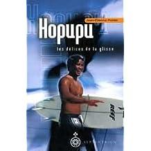 Hopupu: les délices de la glisse