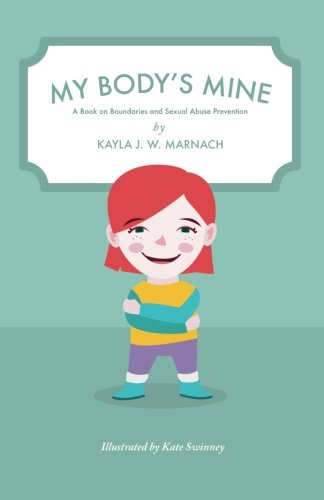 My Body's Mine: A Book on Boundaries and Sexual Abuse Prevention