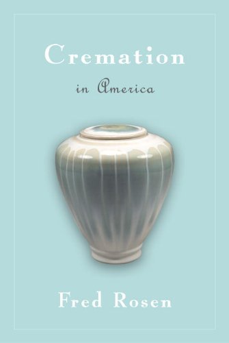 Cremation in America by [Rosen, Fred]