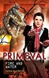 By Simon Guerrier Primeval: Fire and Water (Primeval) [Hardcover]