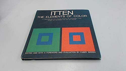 The Elements of Color: A Treatise on the Color System of Johannes Itten Based on His Book the Art of Color ()
