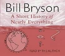 A Short History Of Nearly Everything by Bryson, Bill on 28/10/2003 unknown edition (Mary Roach Audiobooks)