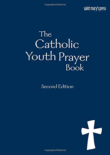 The Catholic Youth Prayer book, Second Edition (Saint Press Marys)