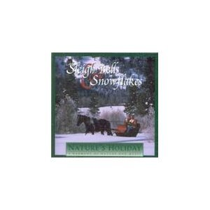 Sleigh Bells and Snowflakes (Nature's Holiday: A Harmony of Nature and Music)