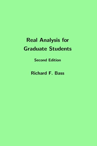 Real Analysis for Graduate Students, Second Edition