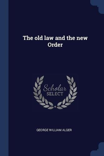 Read Online The old law and the new Order PDF
