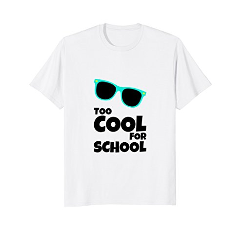 Price comparison product image Too cool for school T-shirt Men Women Kids funny gift tees