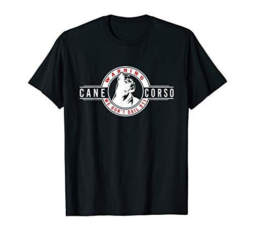 Warning We don't Dail 911 T-shirt Funny Cane Cosro Warning]()