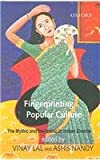 Fingerprinting Popular Culture : The Mythic and the Iconic in Indian Cinema, , 0195679180