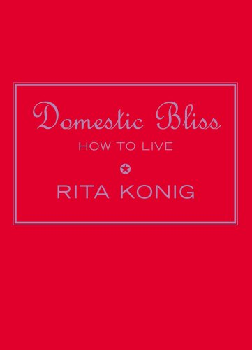 Domestic Bliss: How To Live
