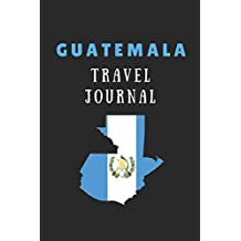Guatemala Travel Journal: 2 in 1 Composition Notebook Combining Lined Writing Paper and Itinerary List Paper