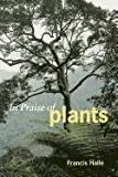 In Praise of Plants, Francis Halle, 1604692626