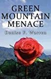 Green Mountain Menace, Denise F. Warren, 1462632602