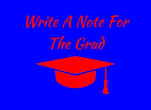Read Online Write A Note For The Grad: Blue / Red Spirit Colors Graduation Guest Book For Party, Autograph Book, Writing Journal (Tassel Zone School Colors) pdf epub