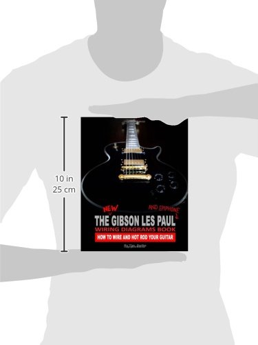 the new gibson les paul and epiphone wiring diagrams book how to rh amazon com