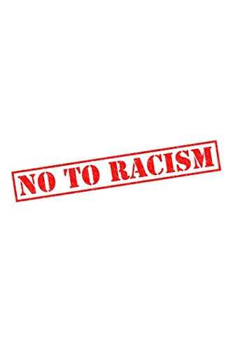 No To Racism: Anti-Racism Activist Notebook  120 Lined Pages (End Racism Notebooks) pdf epub