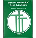Weaver's Handbook of Textile Calculations, McCreight, Dan J. and Brayshaw, James B., 0890898871