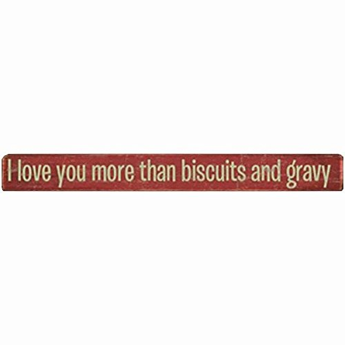 i-love-you-more-than-biscuits-and-gravy-18x2-distressed-wood-box-sign-by-sixtrees-