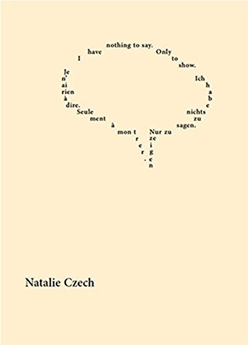 Natalie Czech: I Have Nothing to Say. Only to Show. ebook