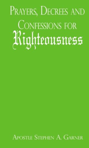 Prayers, Decrees And Confessions For Righteousness