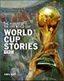 World Cup Stories: A BBC History of the FIFA World Cup (BBC)