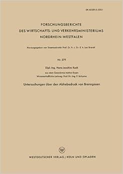 Book Untersuchungen ????ber den Abhebedruck von Brenngasen (Forschungsberichte des Wirtschafts- und Verkehrsministeriums Nordrhein-Westfalen) (German Edition) by Hans-Joachim Koch (1958-01-01)