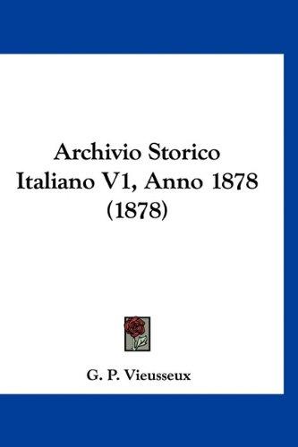 Archivio Storico Italiano V1, Anno 1878 (1878) (Italian Edition) PDF