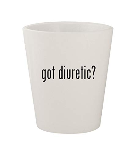 (got diuretic? - Ceramic White 1.5oz Shot Glass)