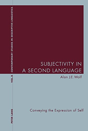 Subjectivity in a Second Language: Conveying the Expression of Self (Contemporary Studies in Descriptive Linguistics)