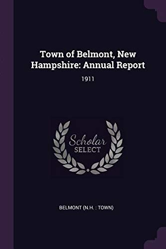Download Town of Belmont, New Hampshire: Annual Report: 1911 ebook