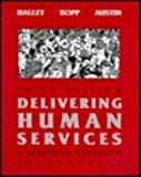 Delivering Human Services : A Learning Approach to Practice, Halley, Alexis A. and Kopp, Judy, 0801306671