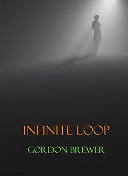 Infinite Loop by [Brewer, Gordon]