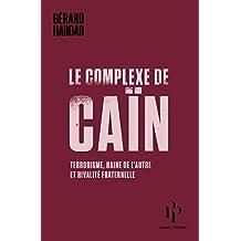 Complexe de Caïn (Le): Terrorisme, haine de l'autre et rivalité fraternelle