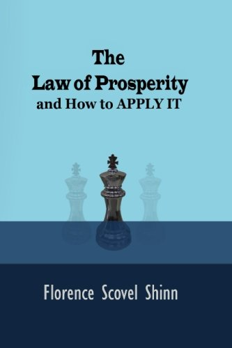Download The Law of Prosperity: And How to APPLY IT (Timeless Classic) PDF