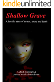 Shallow Grave: A HORRIFIC story of a child abused