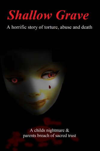 Best! Shallow Grave: A HORRIFIC story of a child abused<br />TXT