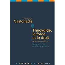 Thucydide, la force et le droit: Ce qui fait la Grèce, 3 /